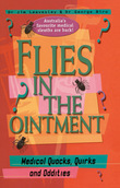 Flies in the Ointment: Medical Quacks, Quirks and Oddities