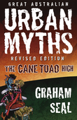 Great Australian Urban Myths: Revised Edition The Cane Toad High