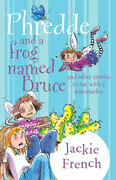 Phredde and a Frog Named Bruce and Other Stories to Eat with a Watermelon