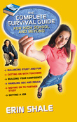 The Complete Survival Guide for High School and Beyond