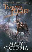 Tymon's Flight: Chronicles of the Tree Bk 1