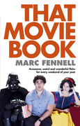 That Movie Book: Awesome, Weird and Wonderful Flicks for Every Weekend of Your Year
