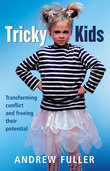Tricky Kids: Transforming Conflict and Freeing Their Potential