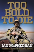 Too Bold to Die: The Making of Australian War Heroes