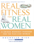 Real Fitness for Real Women: A Unique Workout Program for the Plus-Size Woman