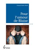 François-Xavier David - Pour l'amour de Blaise