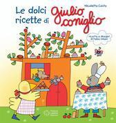Le ricette dolci di Giulio Coniglio