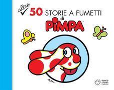 Altre 50 storie a fumetti di Pimpa