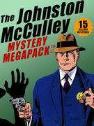 The Johnston McCulley MEGAPACK ™: 15 Classic Crimes