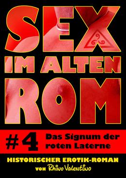 Sex im alten Rom 4 - Das Signum der roten Laterne