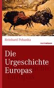 Die Urgeschichte Europas