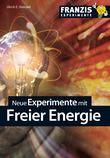 Neue Experimente mit Freier Energie
