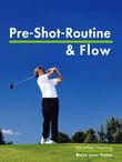 Die Pre Shot Routine & Flow