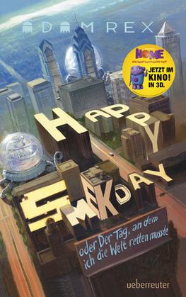 Happy Smekday oder: Der Tag an dem ich die Welt retten musste