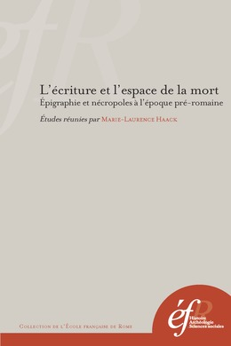 L'écriture et l'espace de la mort. Épigraphie et nécropoles à l'époque pré-romaine