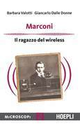 Guglielmo Marconi. L'inventore del wireless