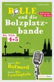 Bolle und die Bolzplatzbande: Die Fälle 4 + 5