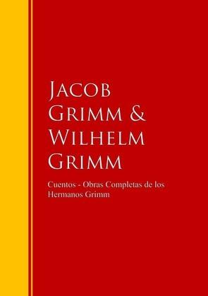 Cuentos - Obras Completas de los Hermanos Grimm