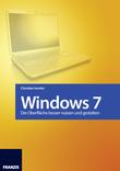 Windows 7 - Die Oberfläche besser nutzen und gestalten