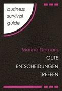 Business Survival Guide: Gute Entscheidungen treffen