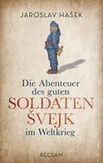 Die Abenteuer des guten Soldaten Švejk im Weltkrieg