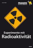 Experimente mit Radioaktivität