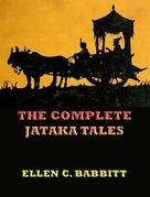 The Complete Jataka Tales