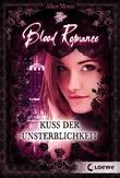Blood Romance 1 – Kuss der Unsterblichkeit
