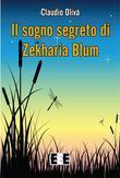 Il sogno segreto di Zekharia Blum
