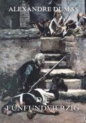 Alexandre Dumas - Die Fünfundvierzig