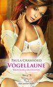 VögelLaune   16 Erotische Geschichten (Fantasien, Harter Sex, Sauna, Tabulos, Versaut)