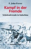 Kampf in der Fremde - Schicksalswende in Indochina