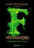 Witch & Wizard 3 - Verborgenes Feuer