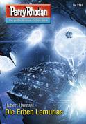 Perry Rhodan 2761: Die Erben Lemurias (Heftroman)