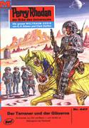 Perry Rhodan 447: Der Terraner und der Gläserne (Heftroman)