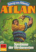 Atlan 421: Symbiose der Verdammten (Heftroman)