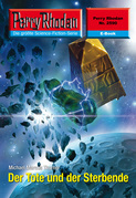 Perry Rhodan 2590: Der Tote und der Sterbende (Heftroman)