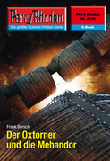 Perry Rhodan 2530: Der Oxtorner und die Mehandor (Heftroman)