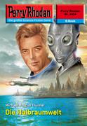 Perry Rhodan 2434: Die Halbraumwelt (Heftroman)