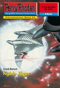 Perry Rhodan 2253: Kybb-Jäger (Heftroman)