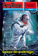 Perry Rhodan 2466: Galaxis der Antikrieger (Heftroman)