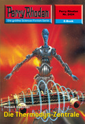 Perry Rhodan 2424: Die Thermodyn-Zentrale (Heftroman)