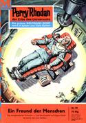 Perry Rhodan 99: Ein Freund der Menschen (Heftroman)