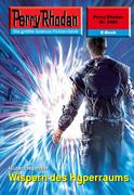 Perry Rhodan 2486: Wispern des Hyperraums (Heftroman)