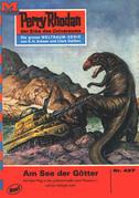 Perry Rhodan 427: Am See der Götter (Heftroman)