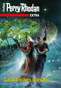 Perry Rhodan-Extra 11: Galaktisches Garrabo