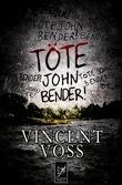 Töte John Bender! - Thriller