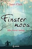 Finstermoos 1 – Aller Frevel Anfang