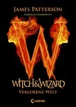 James Patterson - Witch & Wizard 1 - Verlorene Welt