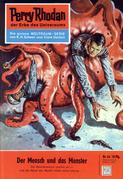 Perry Rhodan 44: Der Mensch und das Monster (Heftroman)